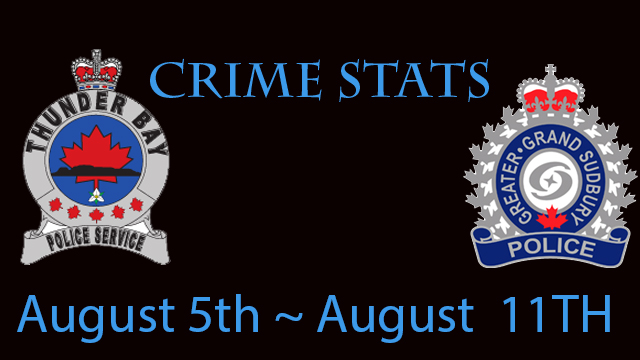 Crime Stats August 5th  to August 11th Sudbury Thunder Bay Police Services   Lake Superior News