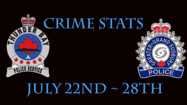 Crime Stats July 22nd to th Sudbury Thunder Bay Police Services   Lake Superior News