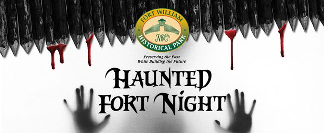 FORT WILLIAM HISTORICAL PARK'S HAUNTED FORT NIGHT!  Lake Superior News