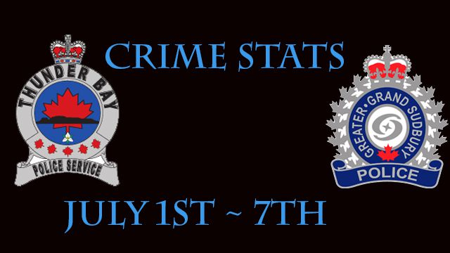 Crime Stats July 1st to 7th Sudbury Thunder Bay Police Services   Lake Superior News